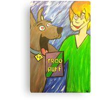 Troo Ruff Canvas Print