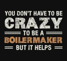 Crazy Helps Boilermaker T-shirt by musthavetshirts