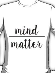 """Simplified """"Mind Over Matter"""" T-Shirt"""