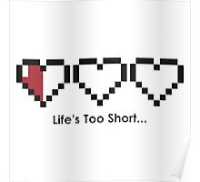 Life's too short Poster
