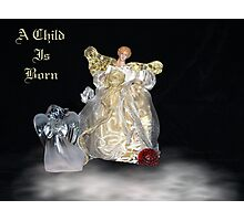 A Child Is Born Photographic Print