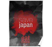 Save Japan ... eat more sushi Poster