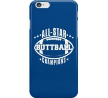 Buttball champions shirt iPhone Case/Skin