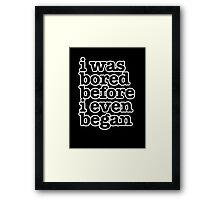 The Smiths Song Lyrics - i was bored before i even began.. Framed Print
