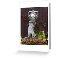 Cyber Squirrel! Be FURRY afraid Doctor Who Greeting Card