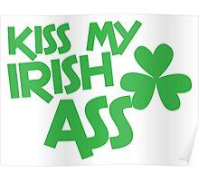 Kiss my IRISH ASS Poster
