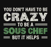 Crazy Helps Sous Chef T-shirt by musthavetshirts