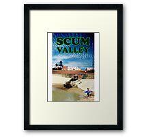 Scum Valley Framed Print