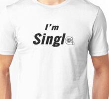 I'm Single! Unisex T-Shirt