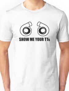 Show me your TTs! Unisex T-Shirt