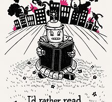 I'd Rather Read by littleclyde