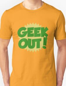 GEEK OUT T-Shirt