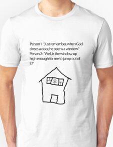 God Opens a Window Unisex T-Shirt