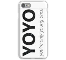YOYO - you're only young once iPhone Case/Skin