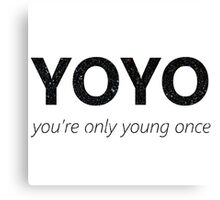 YOYO - you're only young once Canvas Print