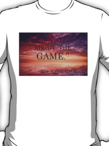 It's all about the game T-Shirt