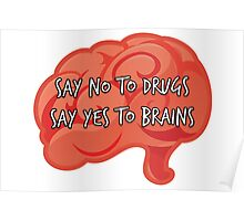 Say No to Drugs, Yes to Brains Poster