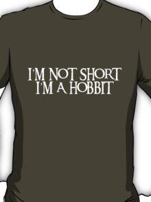 I'm not short I'm a Hobbit - White T-Shirt