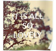It Is All So Lovely Poster