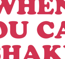 Shake it Sticker