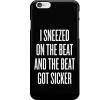 Sneezed on the Beat iPhone Case/Skin
