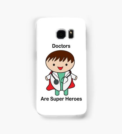 Doctors Are Super Heroes Samsung Galaxy Case/Skin
