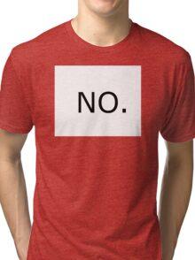 NO. Tri-blend T-Shirt
