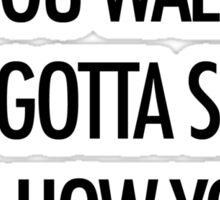 Show Me How You Crawl Sticker