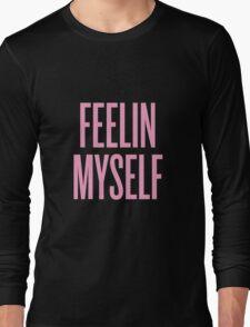 Feelin Myself Long Sleeve T-Shirt