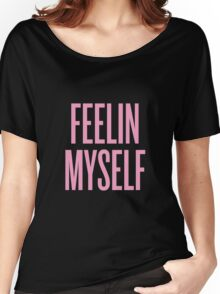 Feelin Myself Women's Relaxed Fit T-Shirt