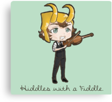 Hiddles with a Fiddle Canvas Print