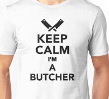 Keep calm I'm a Butcher Unisex T-Shirt