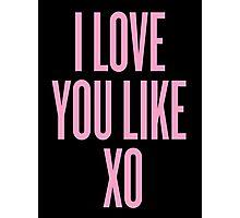 Love You Like XO Photographic Print