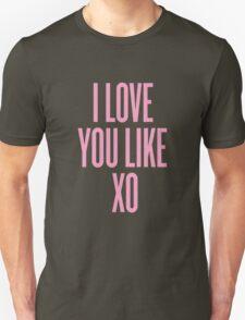 Love You Like XO Unisex T-Shirt