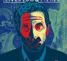 Everbody Lies by EstevanFraustoo
