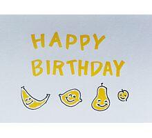 HAPPY BIRTHDAY. yellow + fruit Photographic Print