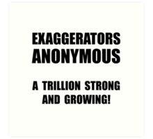Exaggerators Anonymous Art Print
