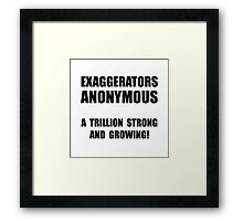 Exaggerators Anonymous Framed Print