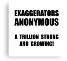 Exaggerators Anonymous Canvas Print