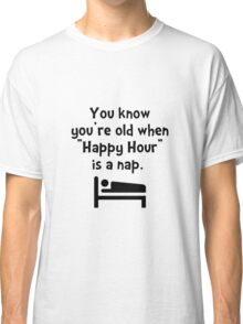 Happy Hour Nap Classic T-Shirt