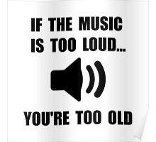 Music Too Loud Poster