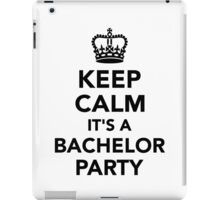Keep calm it's a Bachelor Party iPad Case/Skin
