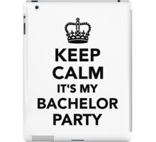 Keep calm it's my Bachelor Party iPad Case/Skin