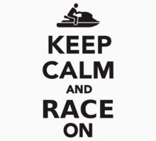 Keep calm and race on by Designzz
