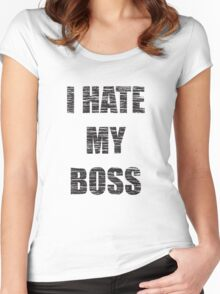 I Hate My Boss Women's Fitted Scoop T-Shirt