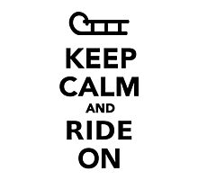 Keep calm and ride on Photographic Print