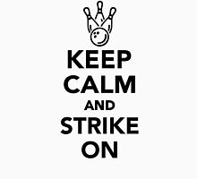 Keep calm and strike on Bowling Unisex T-Shirt