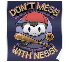Don't mess with Ness! Poster