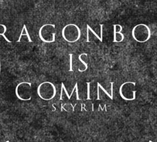 Dragonborn is coming Sticker
