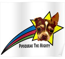 Pipsqueak The Mighty Rainbow Star Poster